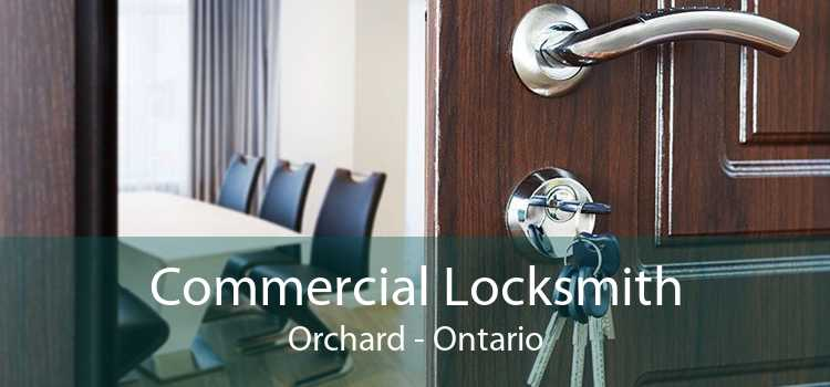 Commercial Locksmith Orchard - Ontario