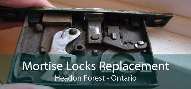 Mortise Locks Replacement Headon Forest - Ontario